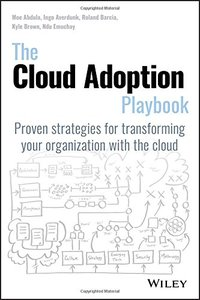 The Cloud Adoption Playbook: Proven Strategies for Transforming Your Organization with the Cloud-cover