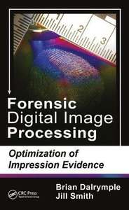 Forensic Digital Image Processing: Optimization of Impression Evidence-cover