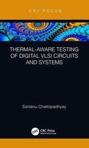 Thermal-Aware Testing of Digital VLSI Circuits and Systems-cover