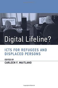 Digital Lifeline?: ICTs for Refugees and Displaced Persons (Information Policy)-cover