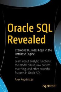 Oracle SQL Revealed: Executing Business Logic in the Database Engine-cover