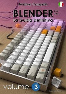 BLENDER - LA GUIDA DEFINITIVA - VOLUME 3 - Edizione 2 (Italian Edition)-cover