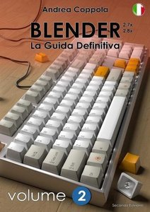 BLENDER - LA GUIDA DEFINITIVA - VOLUME 2 - Edizione 2 (Italian Edition)-cover