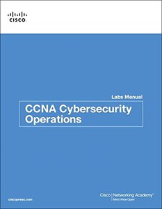 CCNA Cybersecurity Operations Lab Manual (Lab Companion)