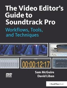 The Video Editor's Guide to Soundtrack Pro: Workflows, Tools, and Techniques-cover
