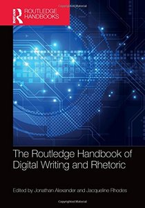 The Routledge Handbook of Digital Writing and Rhetoric (Routledge Handbooks in Communication Studies)-cover