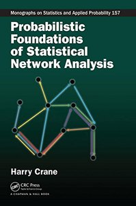 Probabilistic Foundations of Statistical Network Analysis (Chapman & Hall/CRC Monographs on Statistics & Applied Probability)-cover