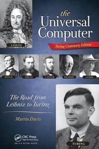 The Universal Computer: The Road from Leibniz to Turing-cover