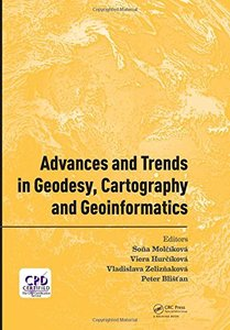 Advances and Trends in Geodesy, Cartography and Geoinformatics: Proceedings of the 10th International Scientific and Professional Conference on ... 2017, Demänovská Dolina, Low Tatras, Slovakia