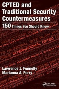CPTED and Traditional Security Countermeasures: 150 Things You Should Know-cover
