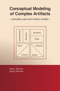 Conceptual Modeling of Complex Artifacts: principles, past and modern models