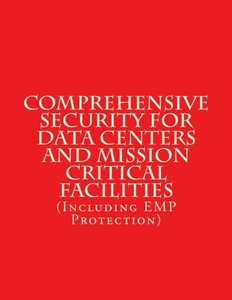 Comprehensive Security for Data Centers and Mission Critical Facilities: (Including EMP Protection)-cover