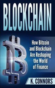 Blockchain: How Bitcoin and Blockchain Are Reshaping the World of Finance-cover