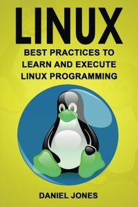 Linux: Best Practices to Learn and Execute Linux Programming (Volume 4)-cover