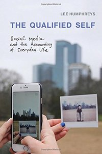 The Qualified Self: Social Media and the Accounting of Everyday Life (MIT Press)-cover