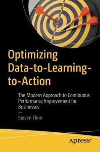 Optimizing Data-to-Learning-to-Action: The Modern Approach to Continuous Performance Improvement for Businesses-cover