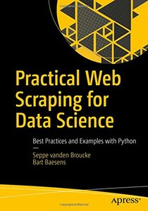 Practical Web Scraping for Data Science: Best Practices and Examples with Python-cover