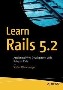 Learn Rails 5.2: Accelerated Web Development with Ruby on Rails-cover