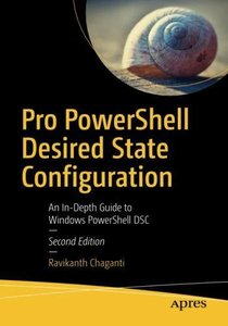 Pro PowerShell Desired State Configuration: An In-Depth Guide to Windows PowerShell DSC-cover