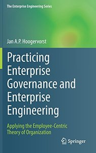 Practicing Enterprise Governance and Enterprise Engineering: Applying the Employee-Centric Theory of Organization (The Enterprise Engineering Series)-cover