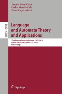 Language and Automata Theory and Applications: 12th International Conference, LATA 2018, Ramat Gan, Israel, April 9-11, 2018, Proceedings (Lecture Notes in Computer Science)-cover