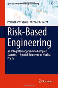 Risk-Based Engineering: An Integrated Approach to Complex Systems―Special Reference to Nuclear Plants (Springer Series in Reliability Engineering)-cover