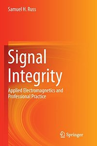 Signal Integrity: Applied Electromagnetics and Professional Practice-cover