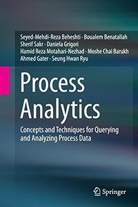 Process Analytics: Concepts and Techniques for Querying and Analyzing Process Data-cover