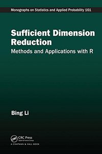 Sufficient Dimension Reduction: Methods and Applications with R (Chapman & Hall/CRC Monographs on Statistics & Applied Probability)-cover