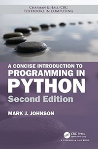 A Concise Introduction to Programming in Python, Second Edition (Chapman & Hall/CRC Textbooks in Computing)-cover