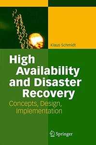 High Availability and Disaster Recovery: Concepts, Design, Implementation-cover