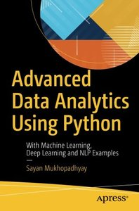 Advanced Data Analytics Using Python: With Machine Learning, Deep Learning and NLP Examples-cover