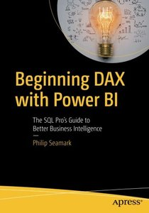 Beginning DAX with Power BI: The SQL Pro's Guide to Better Business Intelligence-cover