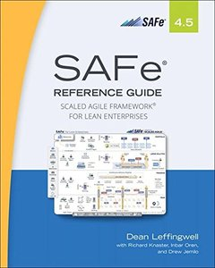 SAFe 4.5 Reference Guide: Scaled Agile Framework for Lean Enterprises (2nd Edition)-cover