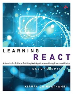 Learning React: A Hands-On Guide to Building Web Applications Using React and Redux (2nd Edition)-cover