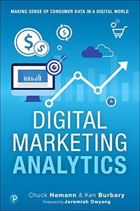 Digital Marketing Analytics: Making Sense of Consumer Data in a Digital World (2nd Edition) (Que Biz-Tech)-cover