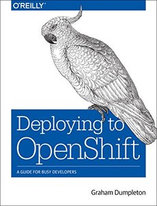 Deploying to OpenShift: A Guide for Busy Developers-cover