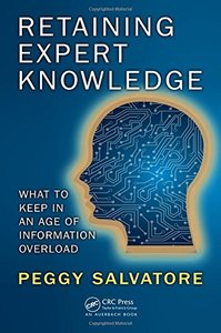 Retaining Expert Knowledge: What to Keep in an Age of Information Overload-cover