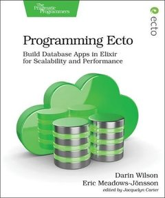 Programming Ecto: Build Database Apps in Elixir for Scalability and Performance-cover