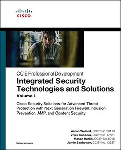 Integrated Security Technologies and Solutions - Volume I: Cisco Security Solutions for Advanced Threat Protection with Next Generation Firewall, ... Security (CCIE Professional Development)-cover