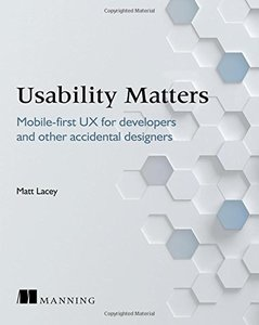 Usability Matters: Practical UX for Developers and other Accidental Designers-cover