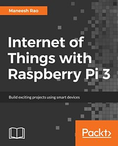 Internet of Things with Raspberry Pi 3-cover