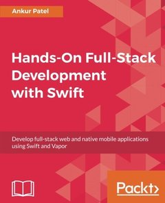 Hands-On Full-Stack Development with Swift: Develop full-stack web and native mobile applications using Swift and Vapor-cover