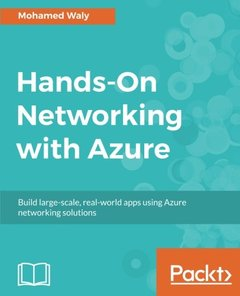 Hands-On Networking with Azure: Build large-scale, real-world apps using Azure networking solutions-cover