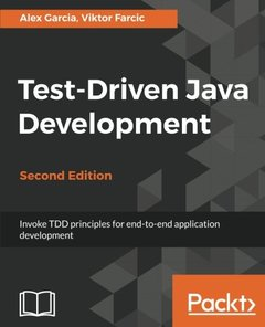Test-Driven Java Development - Second Edition: Invoke TDD principles for end-to-end application development-cover