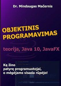 Objektinis Programavimas: Teorija, Java 10, Javafx (Lithuanian Edition)-cover