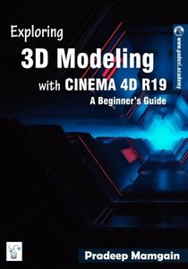 Exploring 3D Modeling with CINEMA 4D R19: A Beginner's Guide-cover