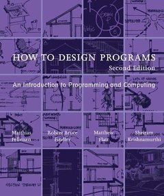 How to Design Programs: An Introduction to Programming and Computing, 2/e (Paperback)-cover