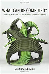 What Can Be Computed?: A Practical Guide to the Theory of Computation-cover