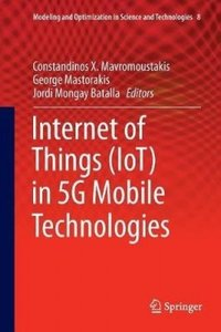 Internet of Things (Iot) in 5g Mobile Technologies (Modeling and Optimization in Science and Technologies)